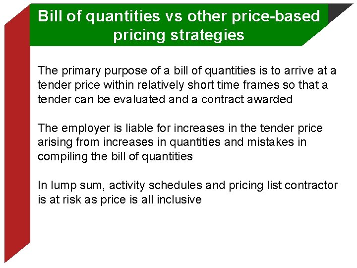 Bill of quantities vs other price-based pricing strategies The primary purpose of a bill