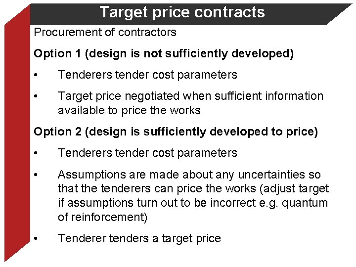 Target price contracts Procurement of contractors Option 1 (design is not sufficiently developed) •