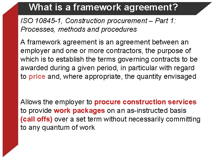What is a framework agreement? ISO 10845 -1, Construction procurement – Part 1: Processes,
