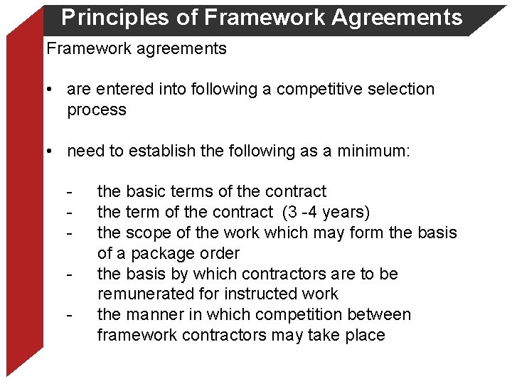 Principles of Framework Agreements Framework agreements • are entered into following a competitive selection