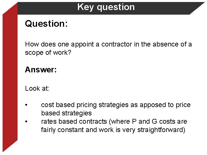 Key question Question: How does one appoint a contractor in the absence of a