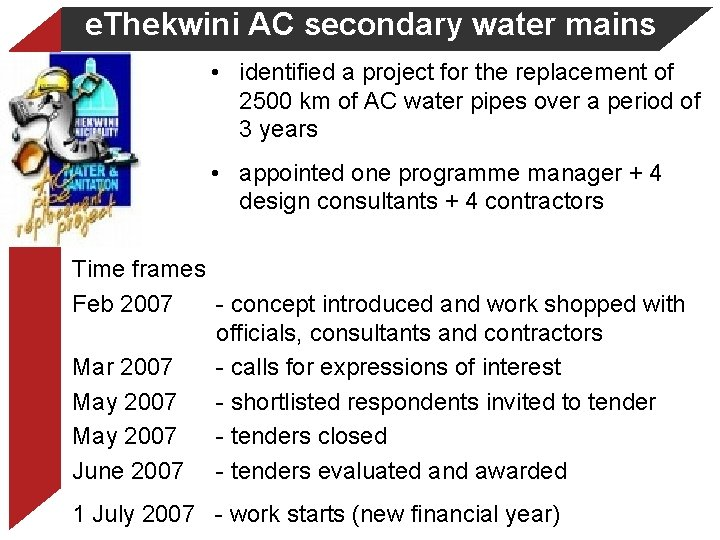 e. Thekwini AC secondary water mains • identified a project for the replacement of
