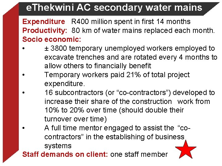 e. Thekwini AC secondary water mains Expenditure R 400 million spent in first 14