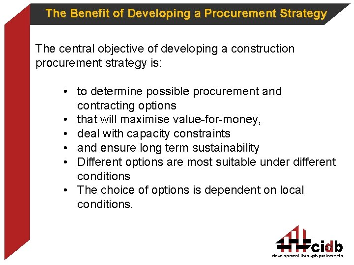 The Benefit of Developing a Procurement Strategy The central objective of developing a construction