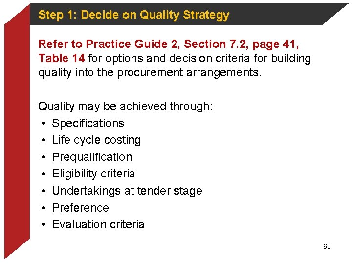 Step 1: Decide on Quality Strategy Refer to Practice Guide 2, Section 7. 2,