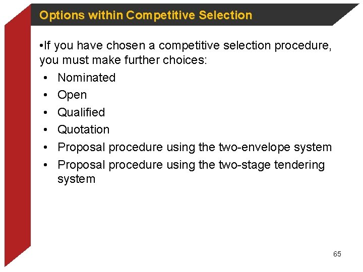 Options within Competitive Selection • If you have chosen a competitive selection procedure, you