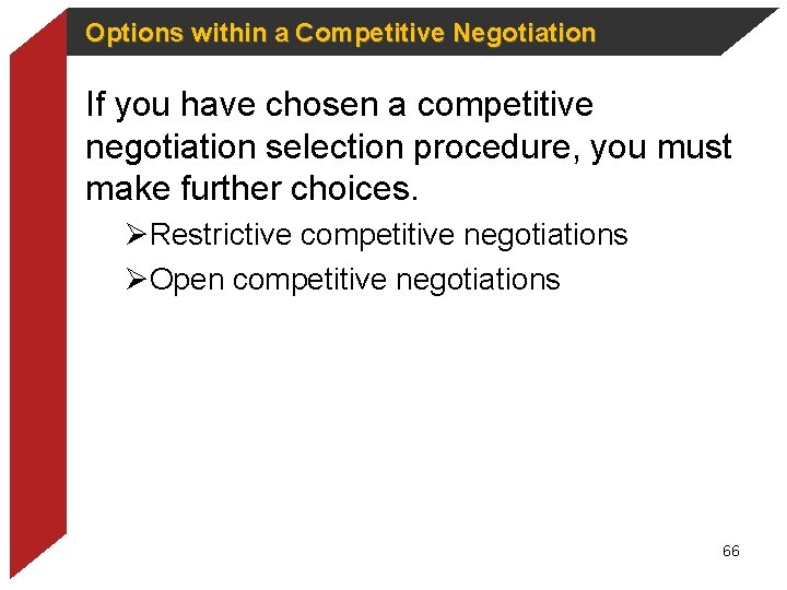 Options within a Competitive Negotiation If you have chosen a competitive negotiation selection procedure,