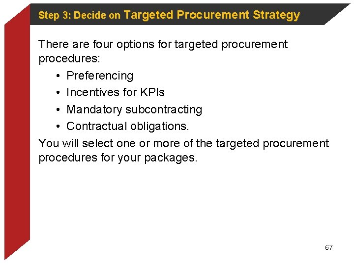 Step 3: Decide on Targeted Procurement Strategy There are four options for targeted procurement