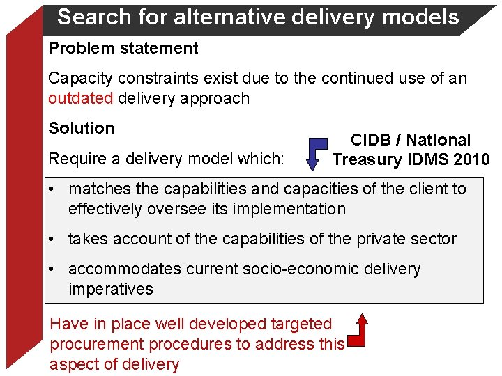 Search for alternative delivery models Problem statement Capacity constraints exist due to the continued