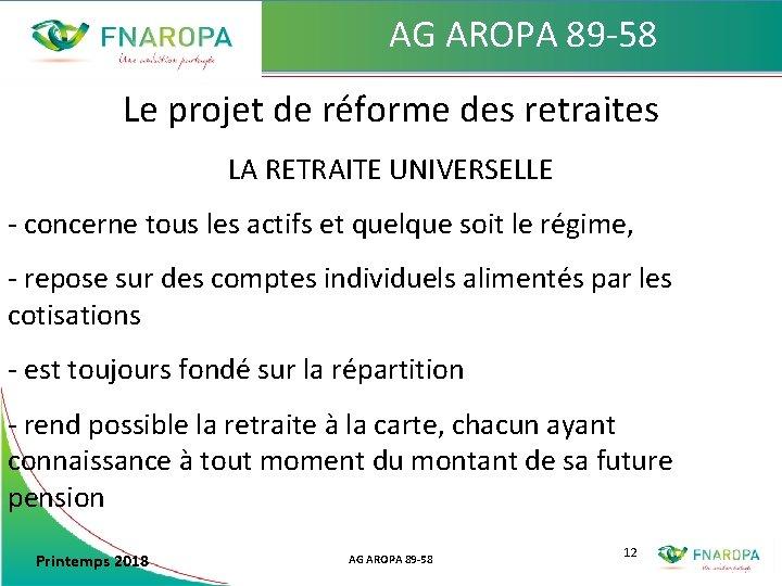 AG AROPA 89 -58 Le projet de réforme des retraites LA RETRAITE UNIVERSELLE -