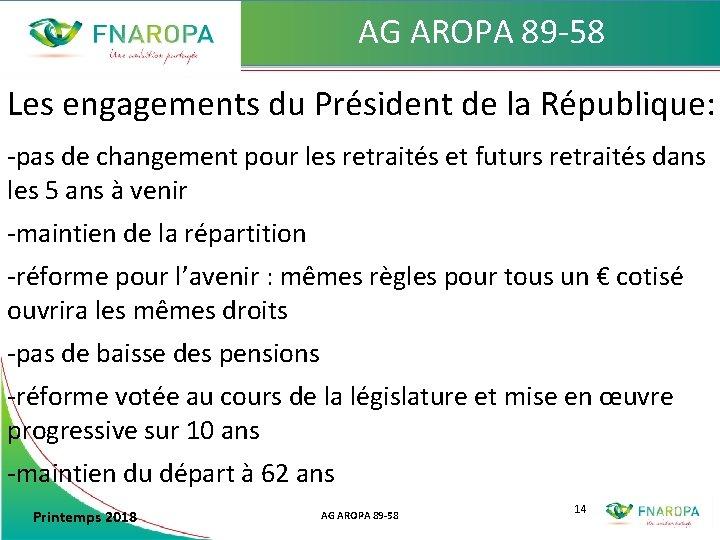 AG AROPA 89 -58 Les engagements du Président de la République: -pas de changement