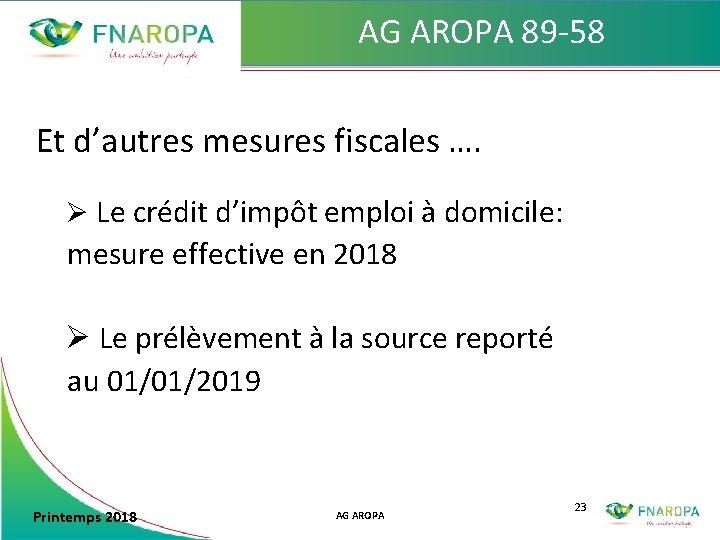 AG AROPA 89 -58 Et d'autres mesures fiscales …. Ø Le crédit d'impôt emploi