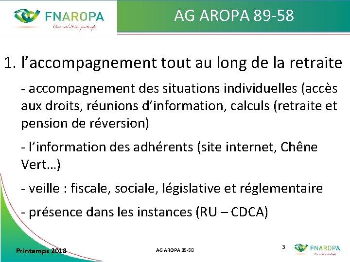 AG AROPA 89 -58 1. l'accompagnement tout au long de la retraite - accompagnement