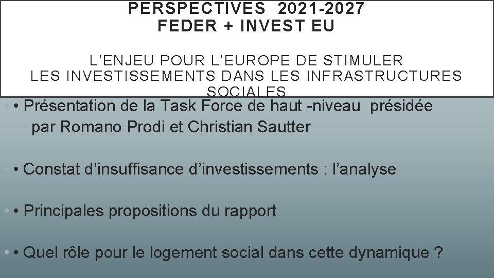 PERSPECTIVES 2021 -2027 FEDER + INVEST EU L'ENJEU POUR L'EUROPE DE STIMULER LES INVESTISSEMENTS