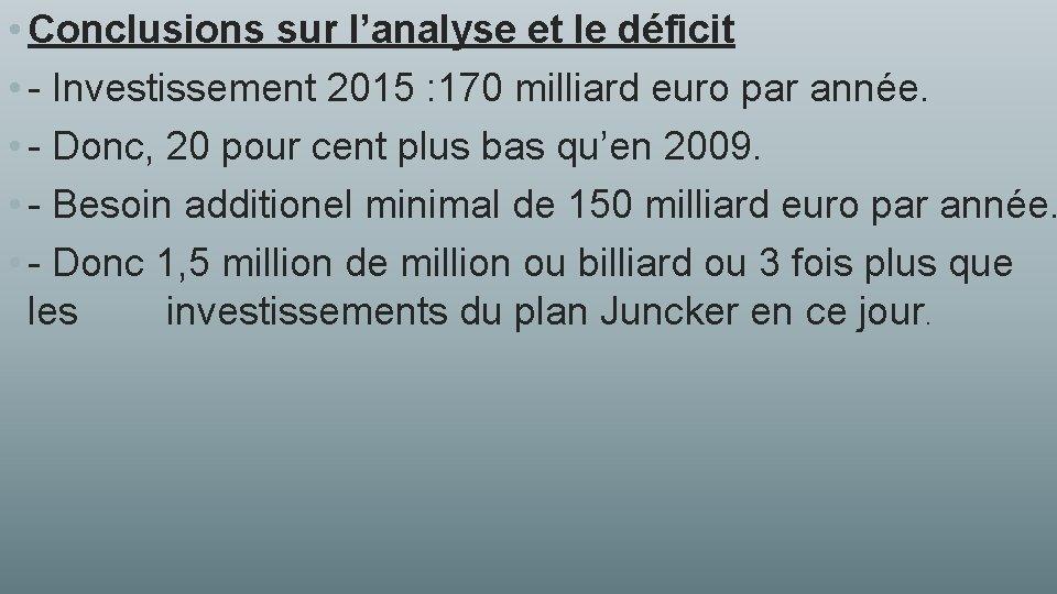 • Conclusions sur l'analyse et le déficit • - Investissement 2015 : 170