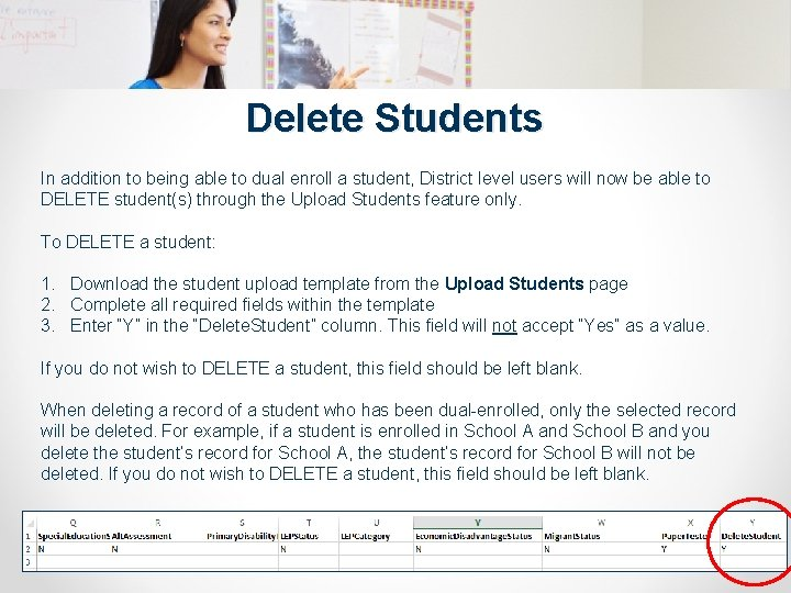 Delete Students In addition to being able to dual enroll a student, District level
