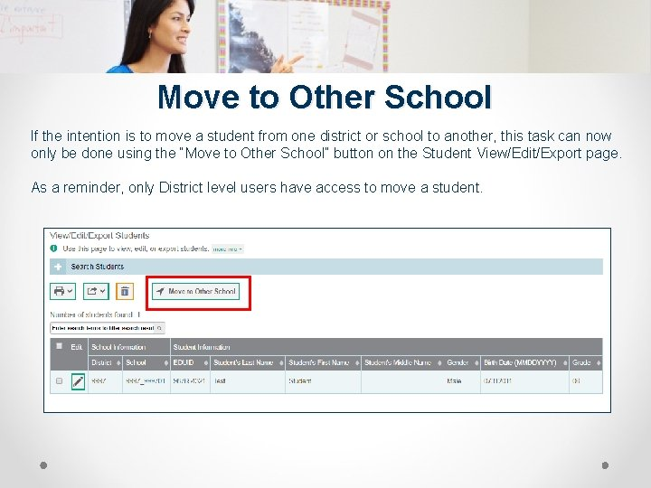 Move to Other School If the intention is to move a student from one