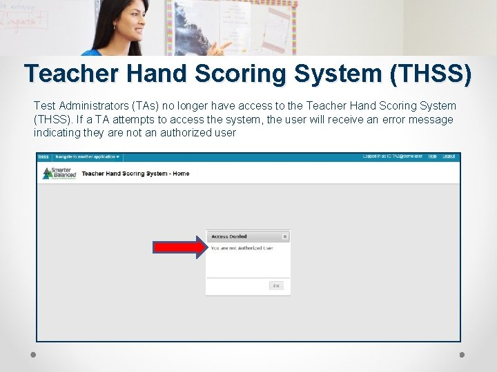 Teacher Hand Scoring System (THSS) Test Administrators (TAs) no longer have access to the