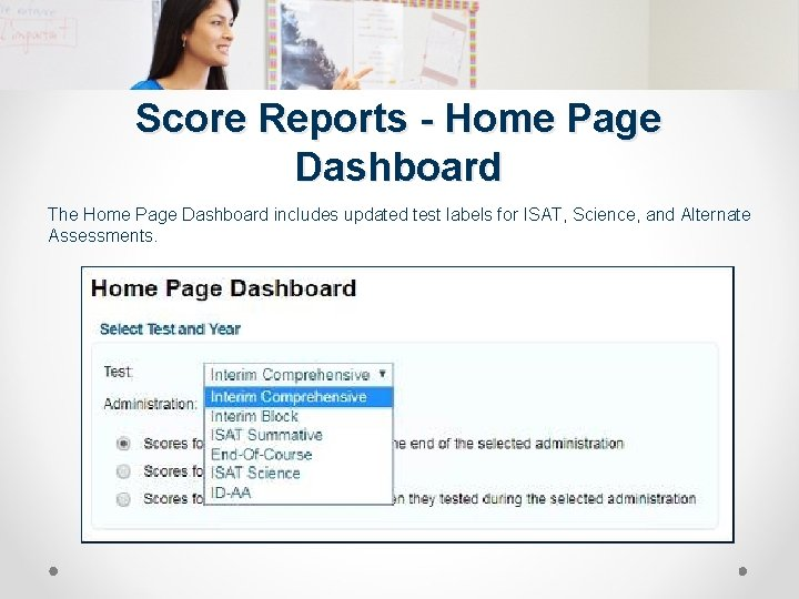 Score Reports - Home Page Dashboard The Home Page Dashboard includes updated test labels