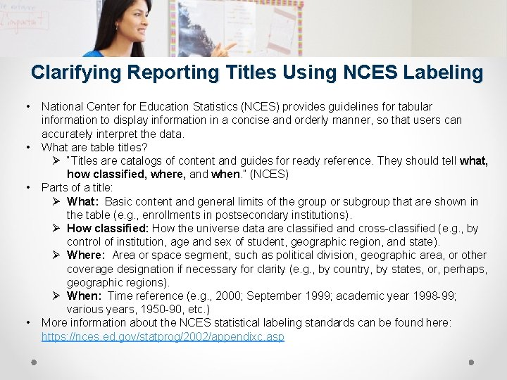 Clarifying Reporting Titles Using NCES Labeling • • National Center for Education Statistics (NCES)
