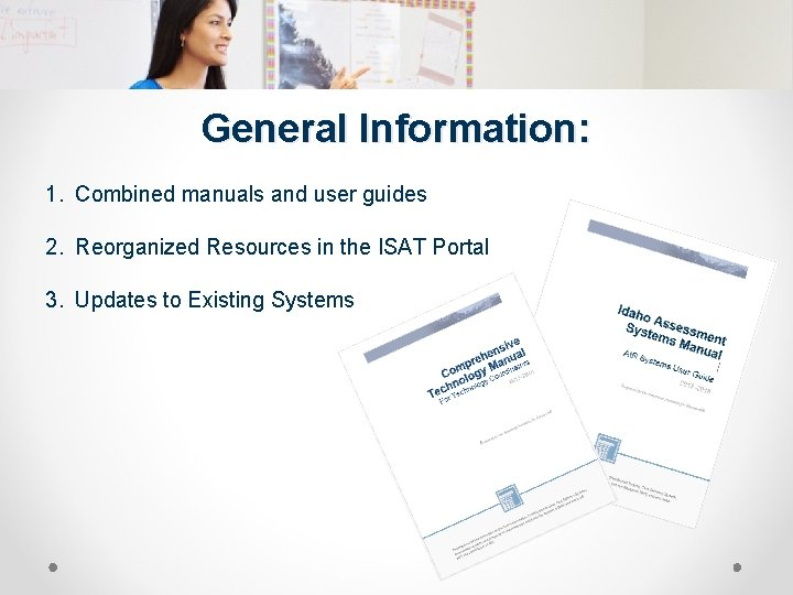General Information: 1. Combined manuals and user guides 2. Reorganized Resources in the ISAT