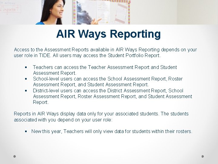 AIR Ways Reporting Access to the Assessment Reports available in AIR Ways Reporting depends