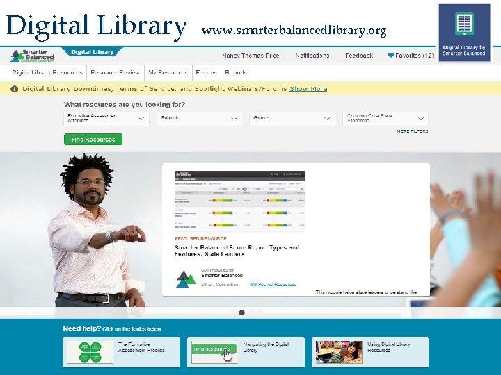 Digital Library www. smarterbalancedlibrary. org