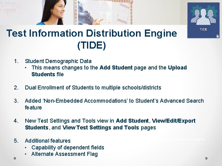 Test Information Distribution Engine (TIDE) 1. Student Demographic Data • This means changes to