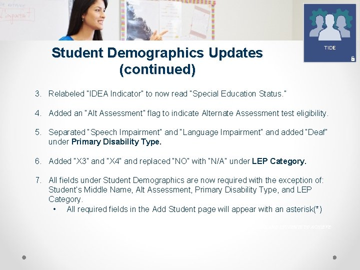 """Student Demographics Updates (continued) 3. Relabeled """"IDEA Indicator"""" to now read """"Special Education Status."""