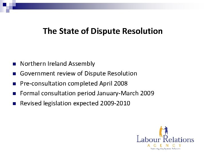 The State of Dispute Resolution n n Northern Ireland Assembly Government review of Dispute