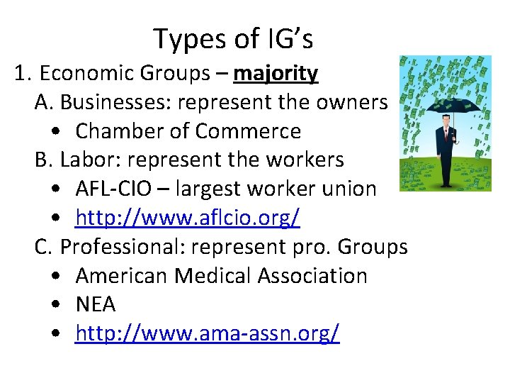 Types of IG's 1. Economic Groups – majority A. Businesses: represent the owners •