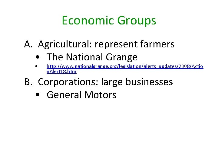 Economic Groups A. Agricultural: represent farmers • The National Grange • http: //www. nationalgrange.