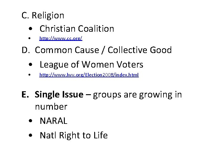 C. Religion • Christian Coalition • http: //www. cc. org/ D. Common Cause /