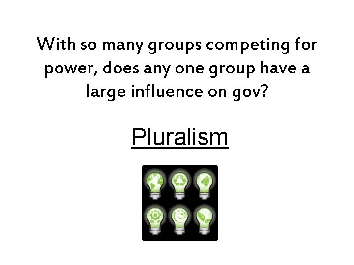 With so many groups competing for power, does any one group have a large