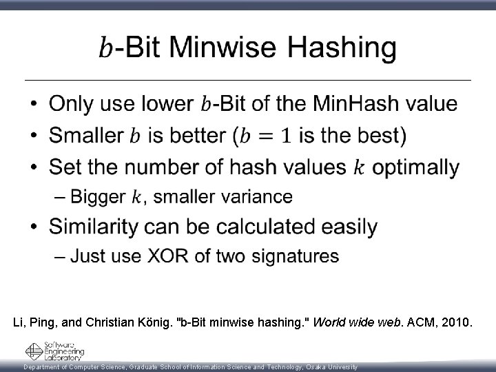 "• Li, Ping, and Christian König. ""b-Bit minwise hashing. "" World wide web."
