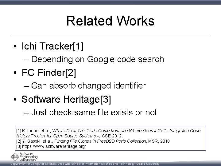 Related Works • Ichi Tracker[1] – Depending on Google code search • FC Finder[2]