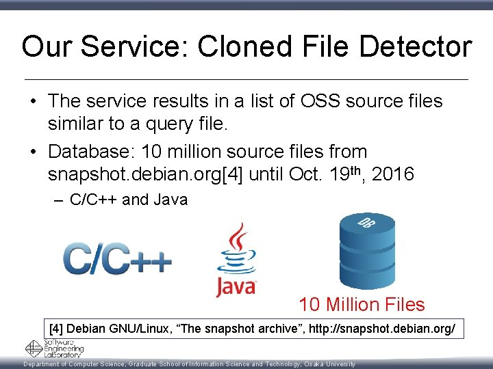 Our Service: Cloned File Detector • The service results in a list of OSS