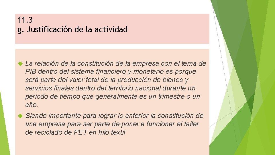 11. 3 g. Justificación de la actividad La relación de la constitución de la