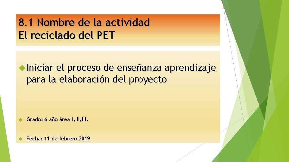 8. 1 Nombre de la actividad El reciclado del PET Iniciar el proceso de