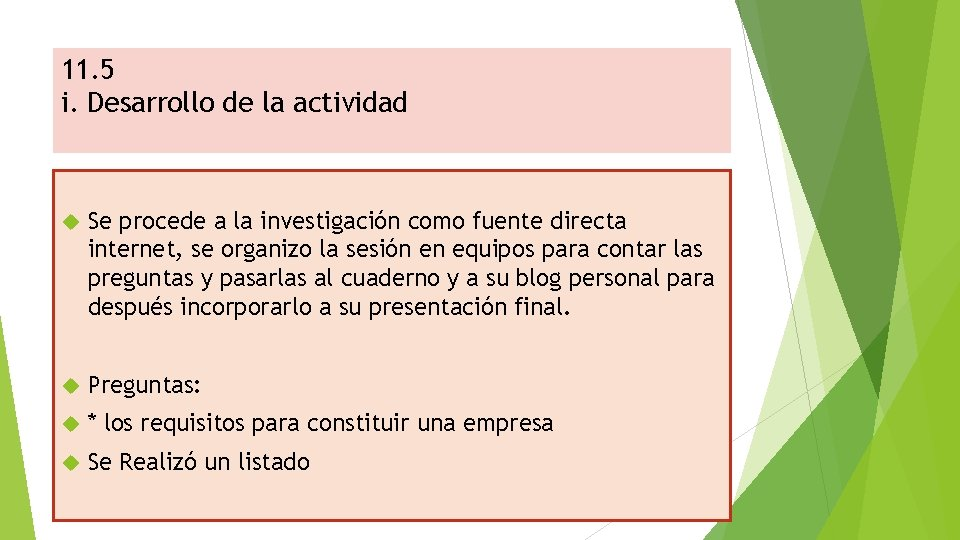 11. 5 i. Desarrollo de la actividad Se procede a la investigación como fuente