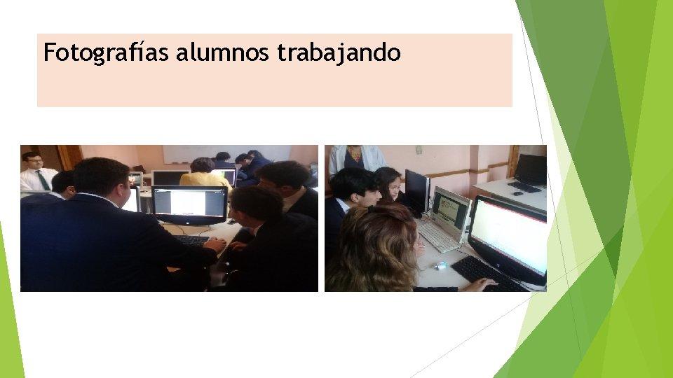 Fotografías alumnos trabajando