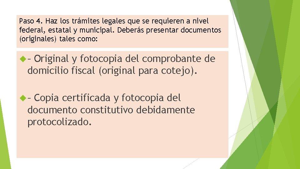 Paso 4. Haz los trámites legales que se requieren a nivel federal, estatal y