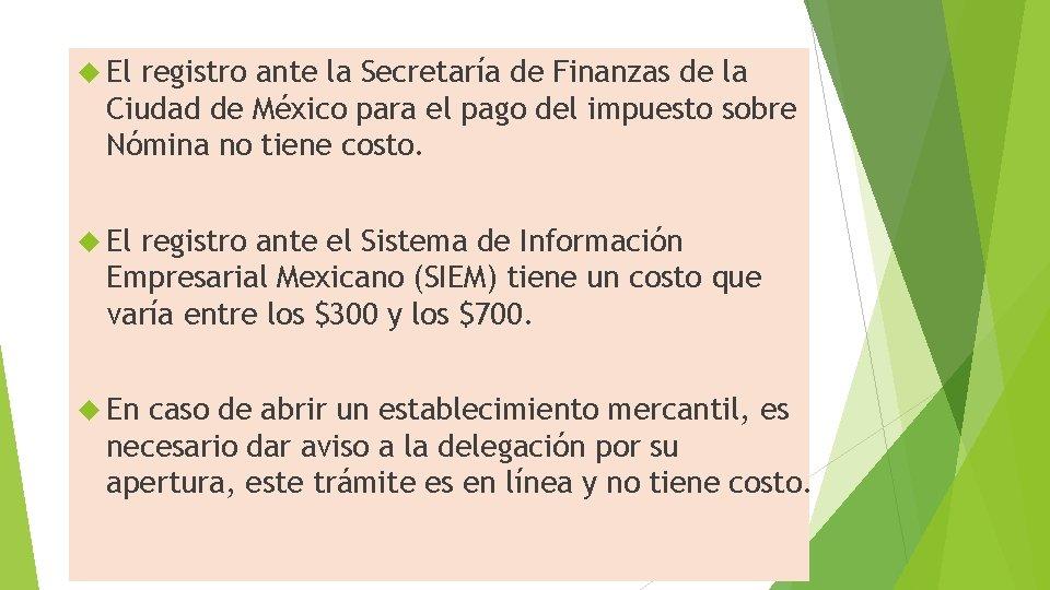 El registro ante la Secretaría de Finanzas de la Ciudad de México para