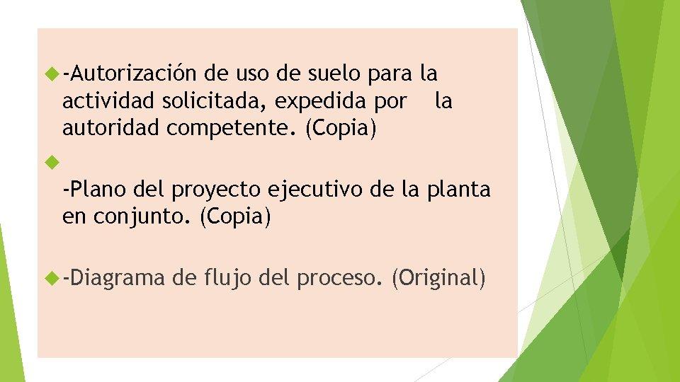 -Autorización de uso de suelo para la actividad solicitada, expedida por la autoridad