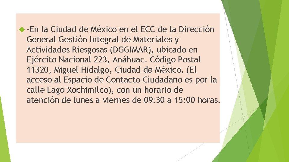 -En la Ciudad de México en el ECC de la Dirección General Gestión