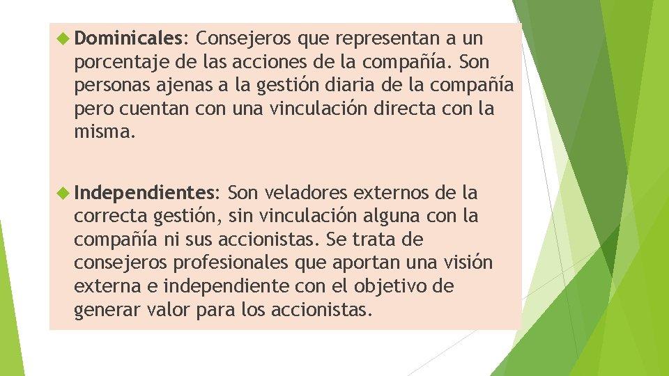 Dominicales: Consejeros que representan a un porcentaje de las acciones de la compañía.