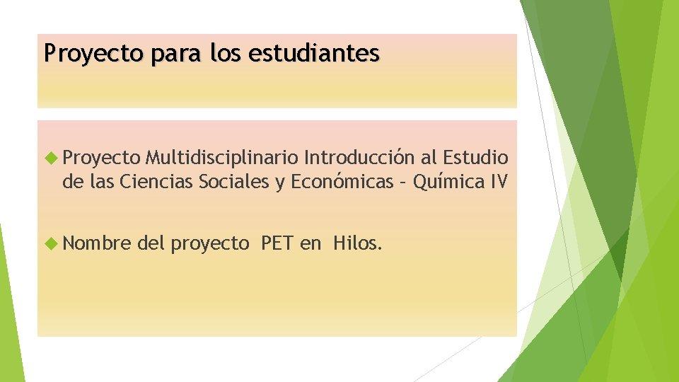 Proyecto para los estudiantes Proyecto Multidisciplinario Introducción al Estudio de las Ciencias Sociales y