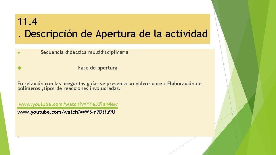 11. 4. Descripción de Apertura de la actividad Secuencia didáctica multidisciplinaria Fase de apertura