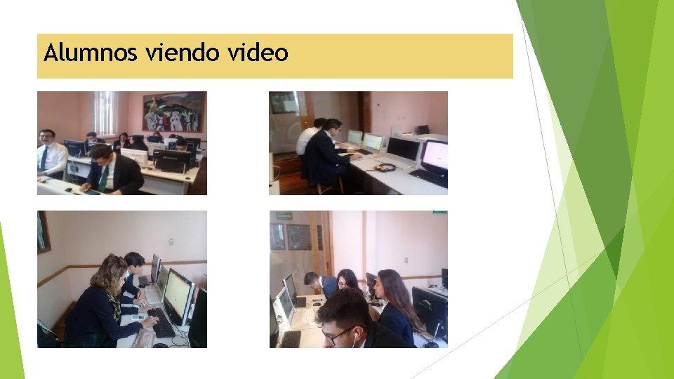 Alumnos viendo video