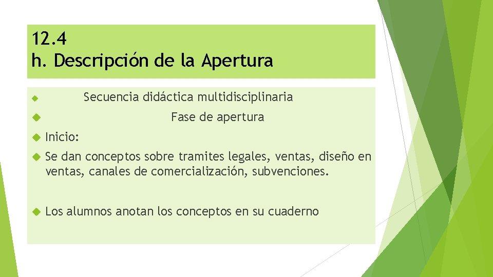 12. 4 h. Descripción de la Apertura Secuencia didáctica multidisciplinaria Fase de apertura Inicio: